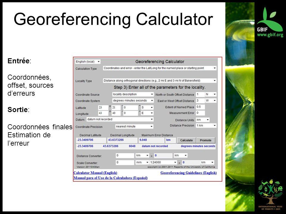 Georeferencing Calculator Entrée: Coordonnées, offset, sources derreurs Sortie: Coordonnées finales Estimation de lerreur