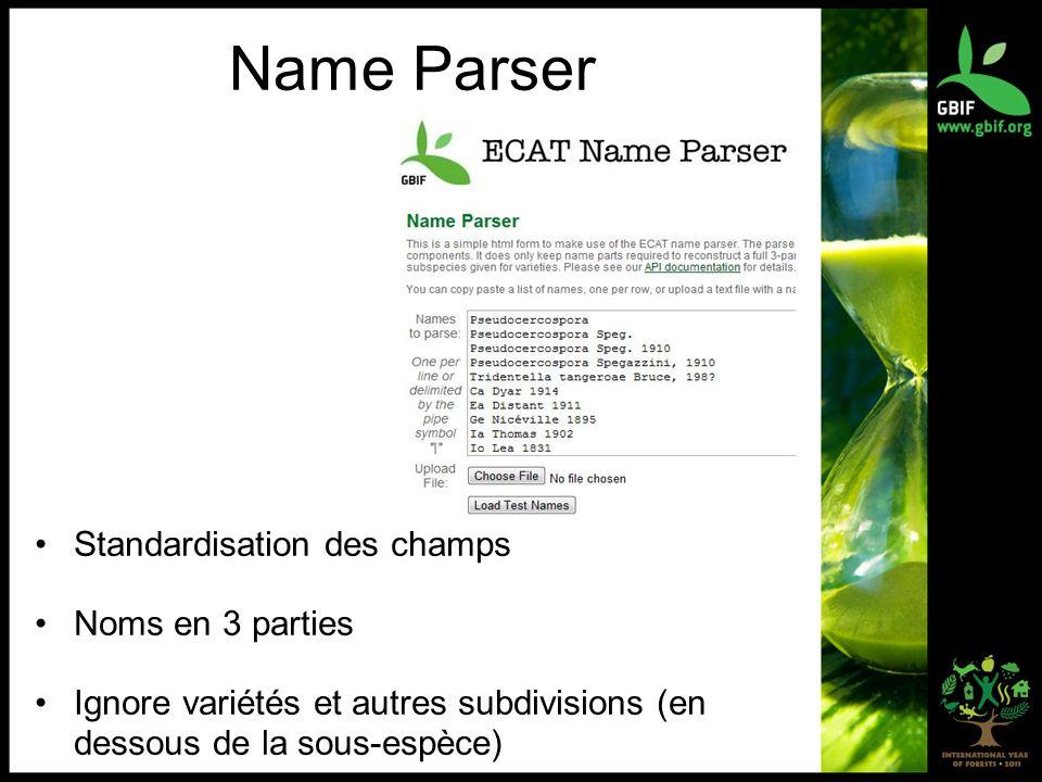 Name Parser Standardisation des champs Noms en 3 parties Ignore variétés et autres subdivisions (en dessous de la sous-espèce)