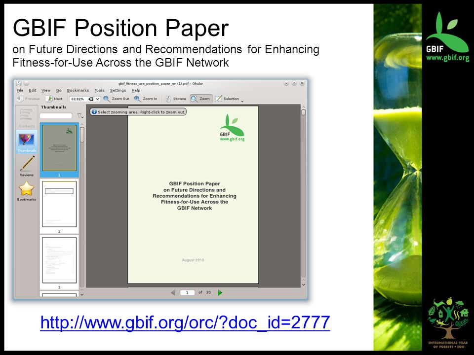 GBIF Position Paper on Future Directions and Recommendations for Enhancing Fitness-for-Use Across the GBIF Network http://www.gbif.org/orc/?doc_id=2777