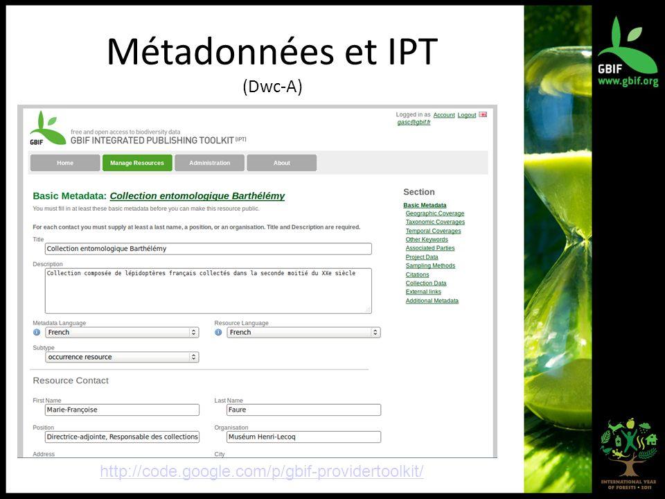 Métadonnées et IPT (Dwc-A) http://code.google.com/p/gbif-providertoolkit/