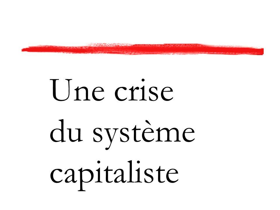 Une crise du système capitaliste