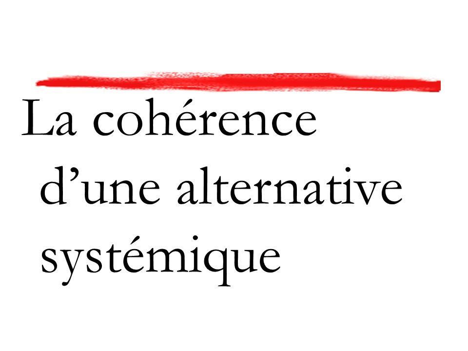 La cohérence dune alternative systémique