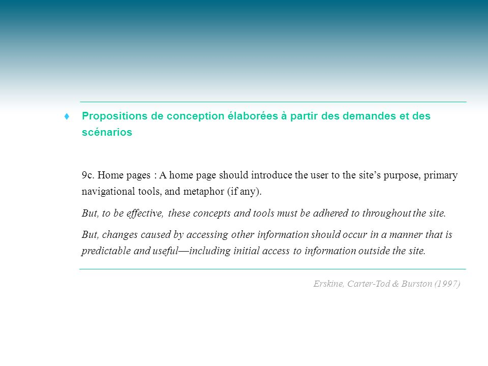 Propositions de conception élaborées à partir des demandes et des scénarios t 9c. Home pages : A home page should introduce the user to the sites purp