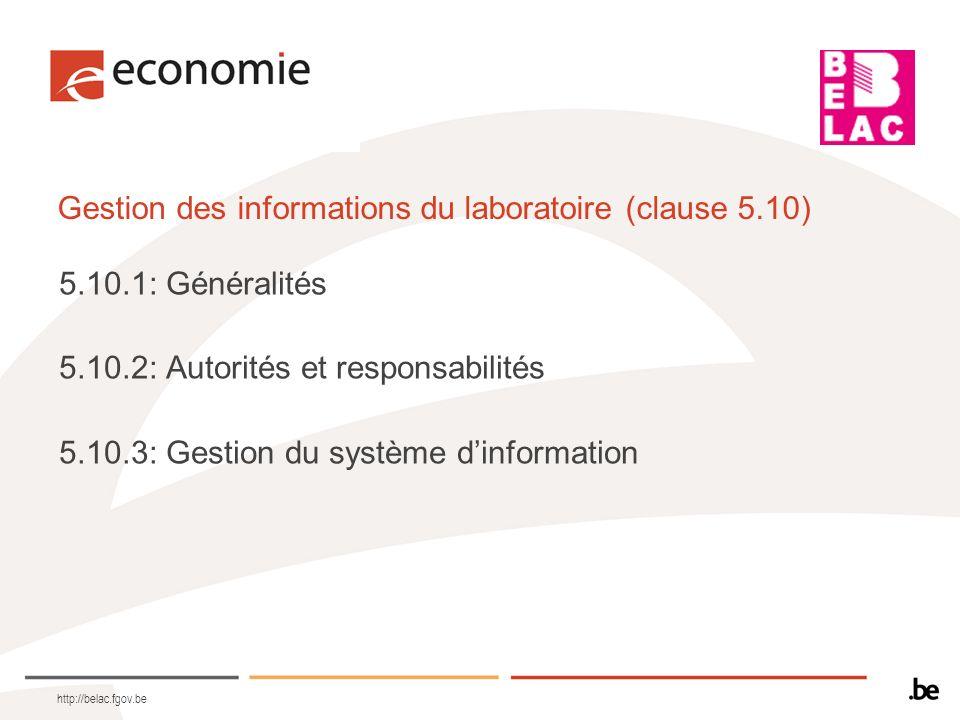 Gestion des informations du laboratoire (clause 5.10) 5.10.1: Généralités 5.10.2: Autorités et responsabilités 5.10.3: Gestion du système dinformation