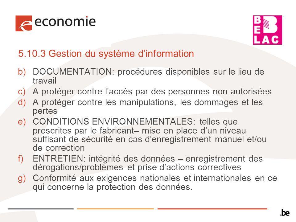 5.10.3 Gestion du système dinformation b)DOCUMENTATION: procédures disponibles sur le lieu de travail c)A protéger contre laccès par des personnes non