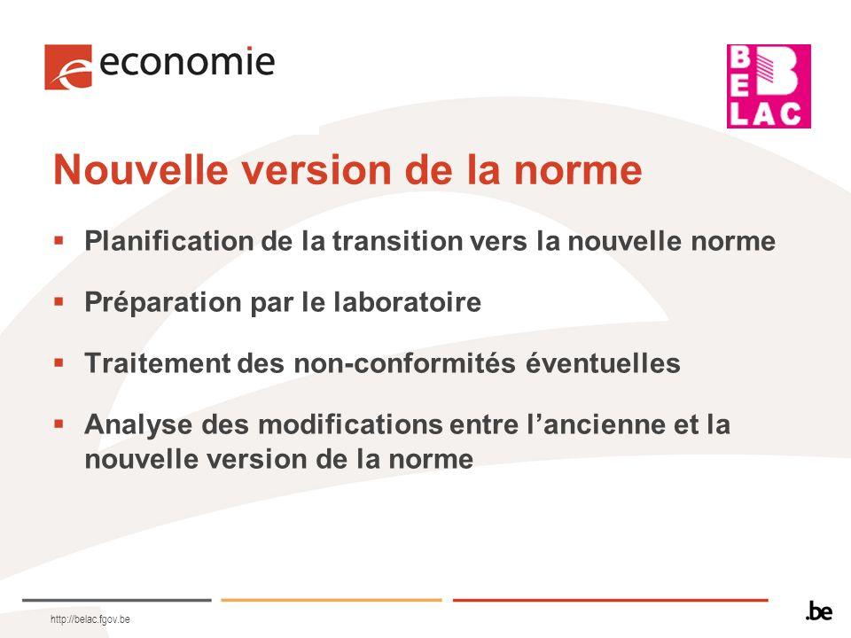 http://belac.fgov.be Nouvelle version de la norme Planification de la transition vers la nouvelle norme Préparation par le laboratoire Traitement des