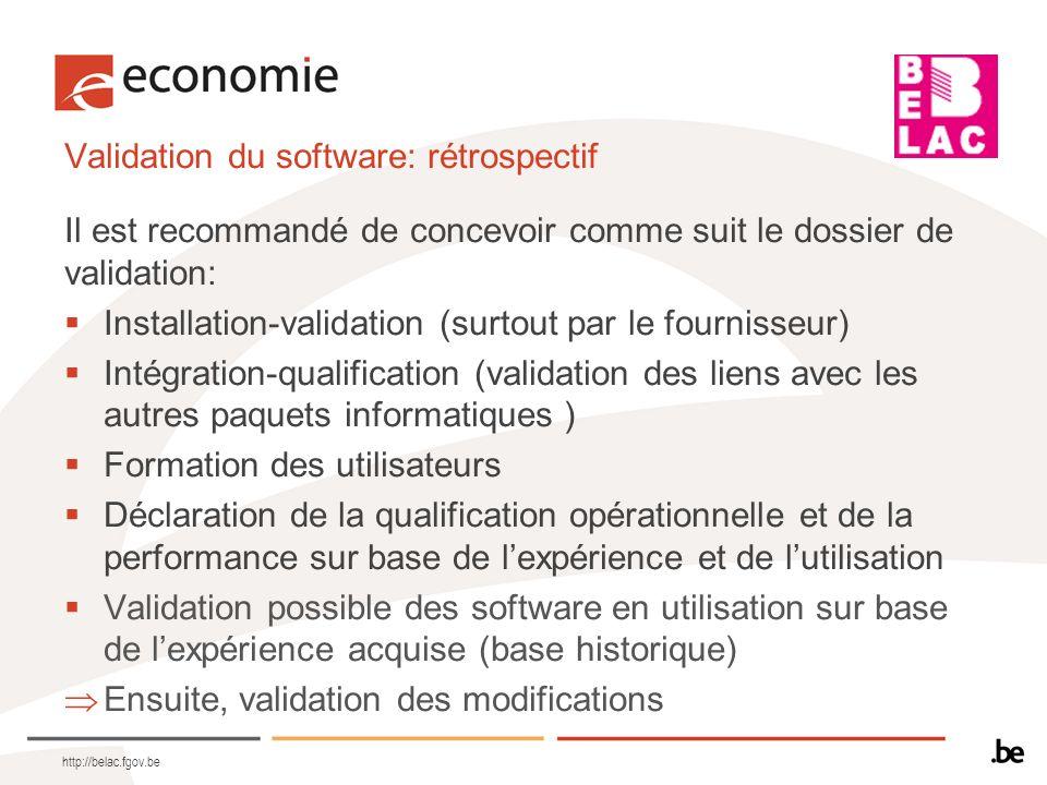 Validation du software: rétrospectif Il est recommandé de concevoir comme suit le dossier de validation: Installation-validation (surtout par le fourn