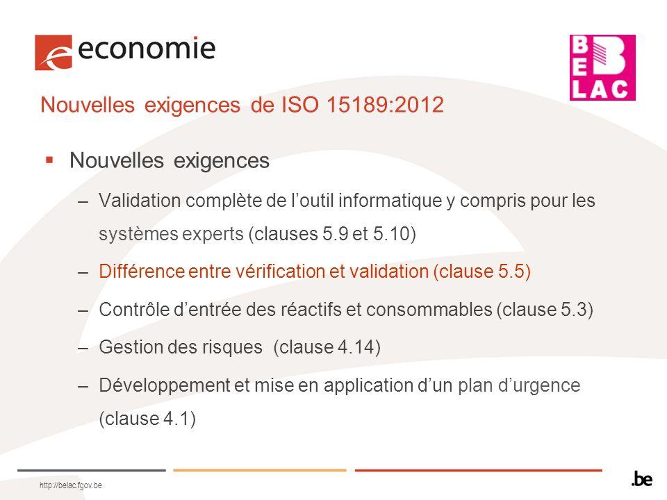 Nouvelles exigences de ISO 15189:2012 Nouvelles exigences –Validation complète de loutil informatique y compris pour les systèmes experts (clauses 5.9
