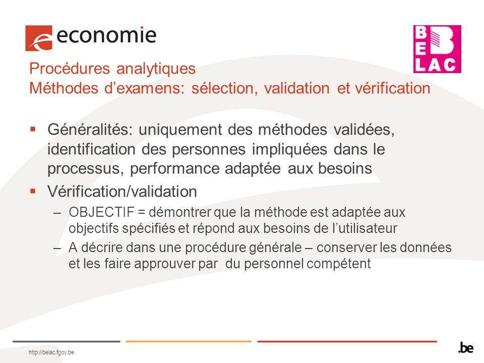 Procédures analytiques Méthodes dexamens: sélection, validation et vérification Généralités: uniquement des méthodes validées, identification des pers