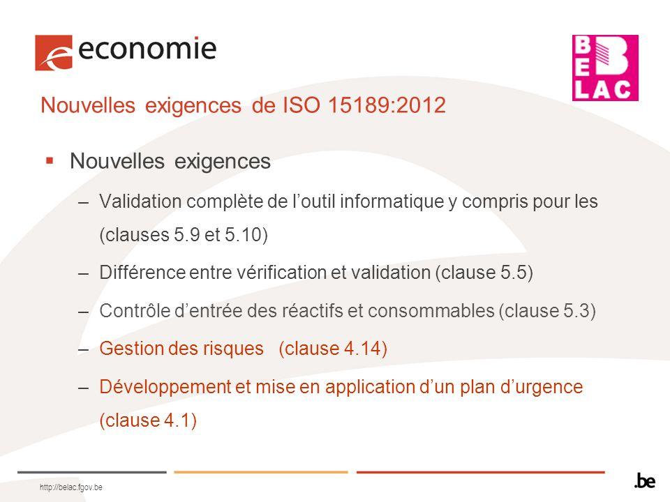 Nouvelles exigences de ISO 15189:2012 Nouvelles exigences –Validation complète de loutil informatique y compris pour les (clauses 5.9 et 5.10) –Différ