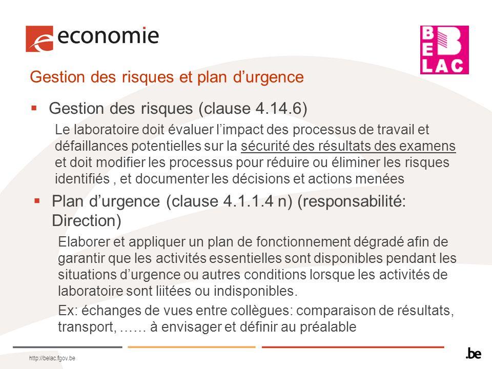 Gestion des risques et plan durgence Gestion des risques (clause 4.14.6) Le laboratoire doit évaluer limpact des processus de travail et défaillances