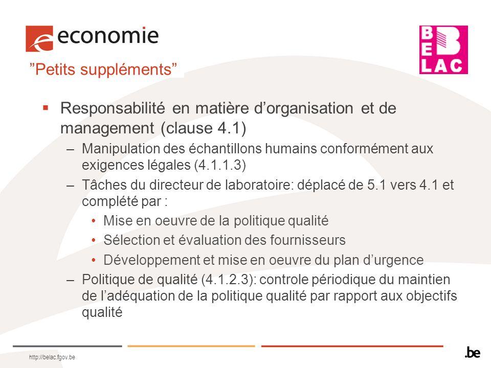 Petits suppléments Responsabilité en matière dorganisation et de management (clause 4.1) –Manipulation des échantillons humains conformément aux exige