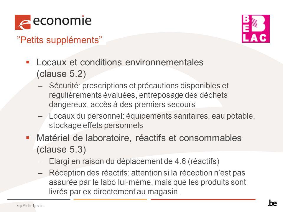 Petits suppléments Locaux et conditions environnementales (clause 5.2) –Sécurité: prescriptions et précautions disponibles et régulièrements évaluées,