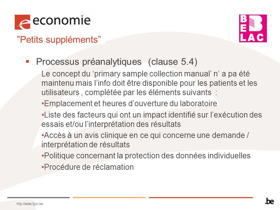 Petits suppléments Processus préanalytiques (clause 5.4) Le concept du primary sample collection manual n a pa été maintenu mais linfo doit être dispo