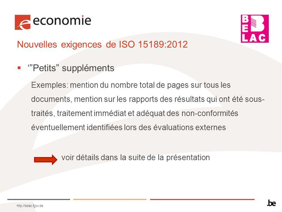 Nouvelles exigences de ISO 15189:2012 Petits suppléments Exemples: mention du nombre total de pages sur tous les documents, mention sur les rapports d