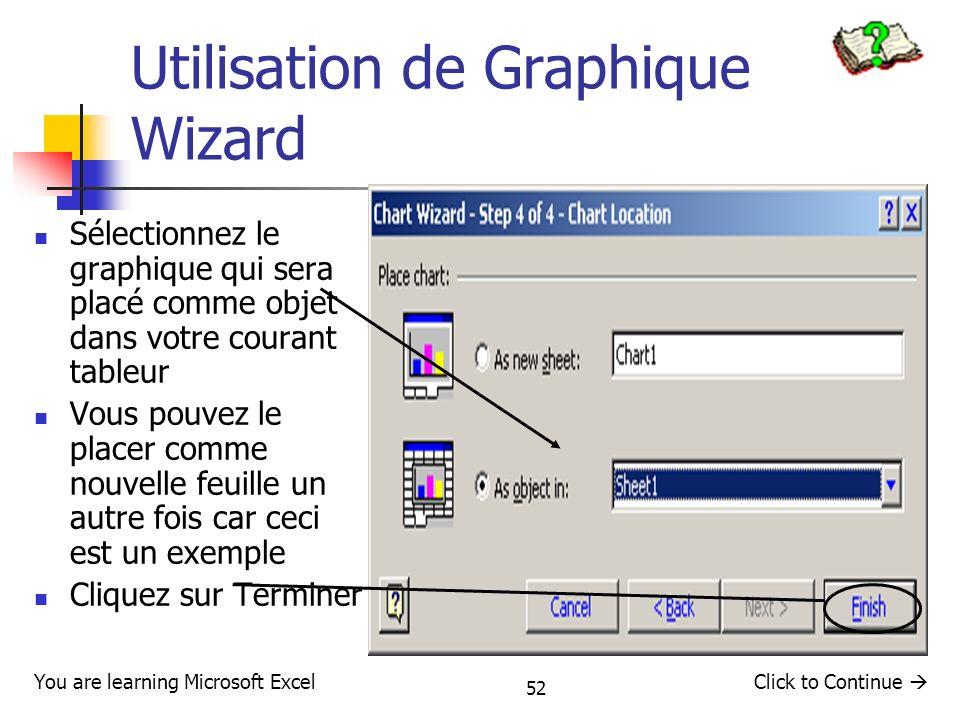 52 Utilisation de Graphique Wizard Sélectionnez le graphique qui sera placé comme objet dans votre courant tableur Vous pouvez le placer comme nouvell