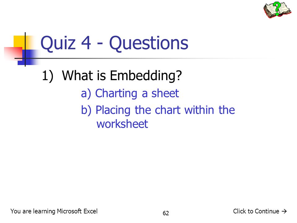 62 Quiz 4 - Questions 1) What is Embedding.