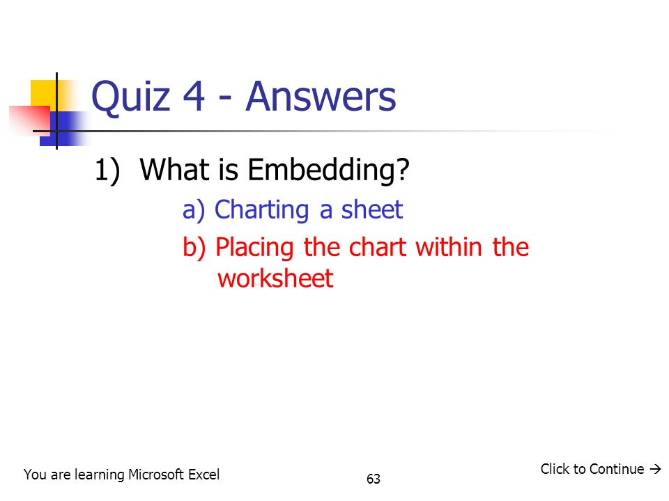 63 Quiz 4 - Answers 1) What is Embedding.
