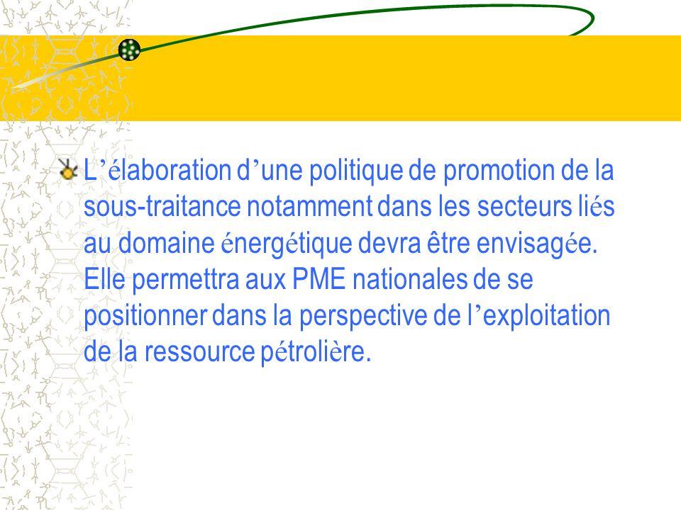 Les PME doivent se mettre aux normes pour pouvoir exporter et assurer l approvisionnement du march é domestique en produits comp é titifs, Elles doivent profiter des services offerts par les administrations publiques en mati è res de promotion et d assistance en particulier s informer sur et profiter des SGP conf é r é s à la Mauritanie par son statut de PMA.