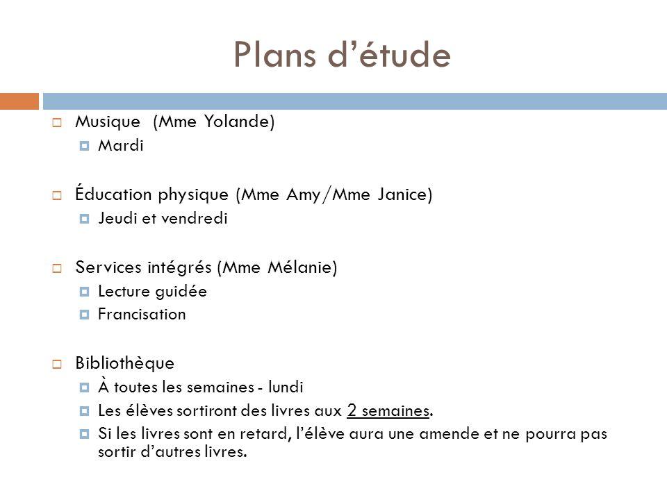 Plans détude Musique (Mme Yolande) Mardi Éducation physique (Mme Amy/Mme Janice) Jeudi et vendredi Services intégrés (Mme Mélanie) Lecture guidée Fran