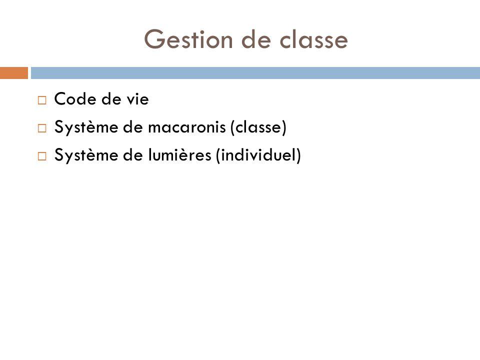 Gestion de classe Code de vie Système de macaronis (classe) Système de lumières (individuel)