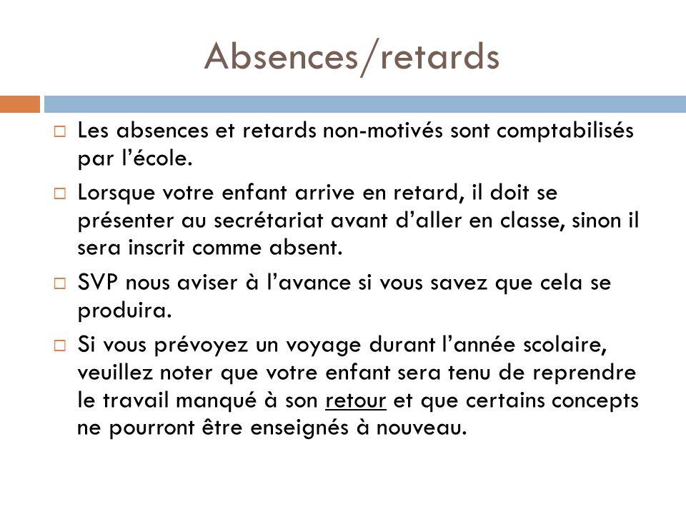 Absences/retards Les absences et retards non-motivés sont comptabilisés par lécole. Lorsque votre enfant arrive en retard, il doit se présenter au sec