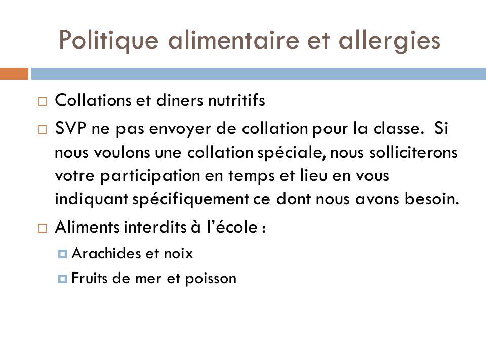 Politique alimentaire et allergies Collations et diners nutritifs SVP ne pas envoyer de collation pour la classe. Si nous voulons une collation spécia