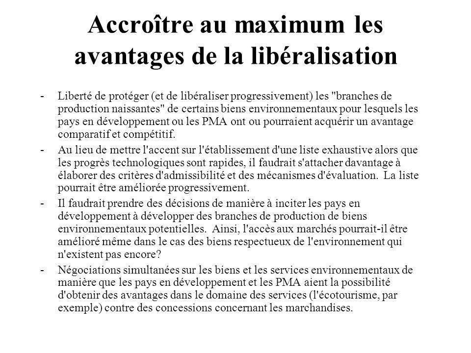 Accroître au maximum les avantages de la libéralisation -Liberté de protéger (et de libéraliser progressivement) les