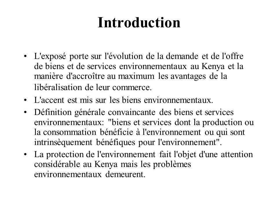Introduction L'exposé porte sur l'évolution de la demande et de l'offre de biens et de services environnementaux au Kenya et la manière d'accroître au