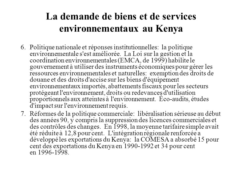 La demande de biens et de services environnementaux au Kenya Commerce assez dynamique des biens et services environnementaux dans le pays: charbon de bois (y compris le charbon de bois écologique), services de gestion des déchets solides, matériels pour l énergie solaire, réservoirs d eau, produits chimiques destinés au traitement de l eau, fourneaux améliorés, etc.