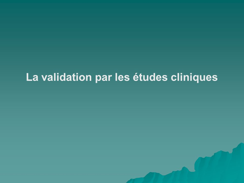 La validation par les études cliniques