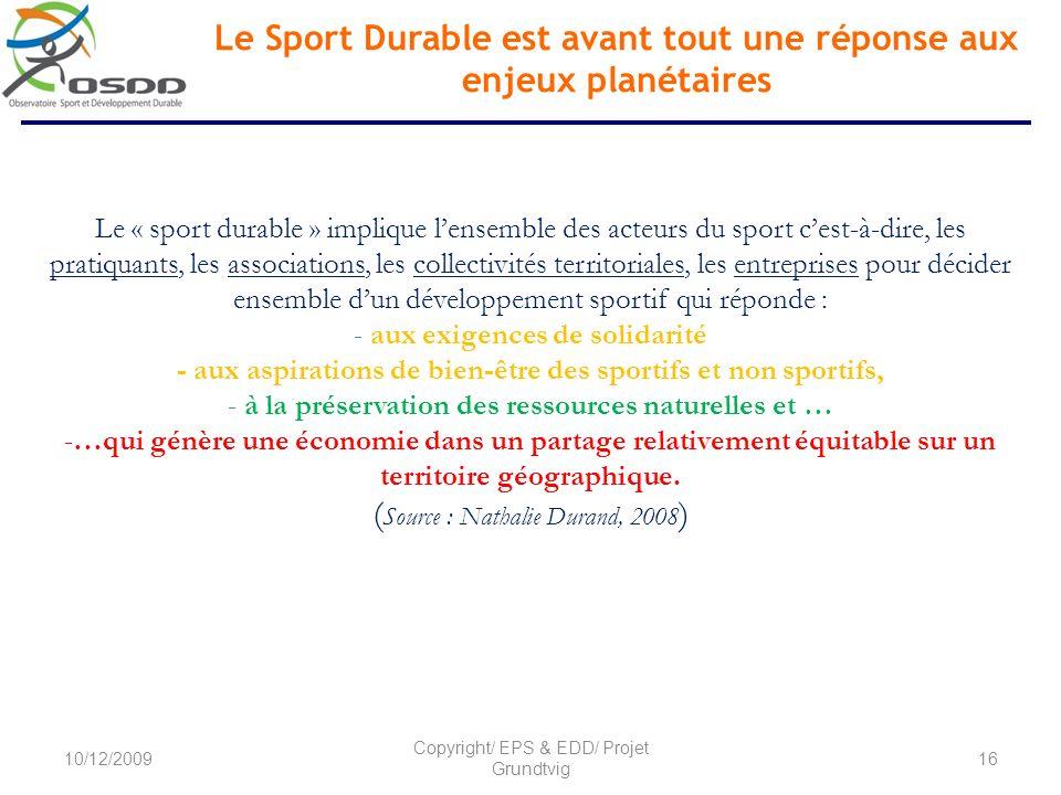Le Sport Durable est avant tout une réponse aux enjeux planétaires Le « sport durable » implique lensemble des acteurs du sport cest-à-dire, les prati