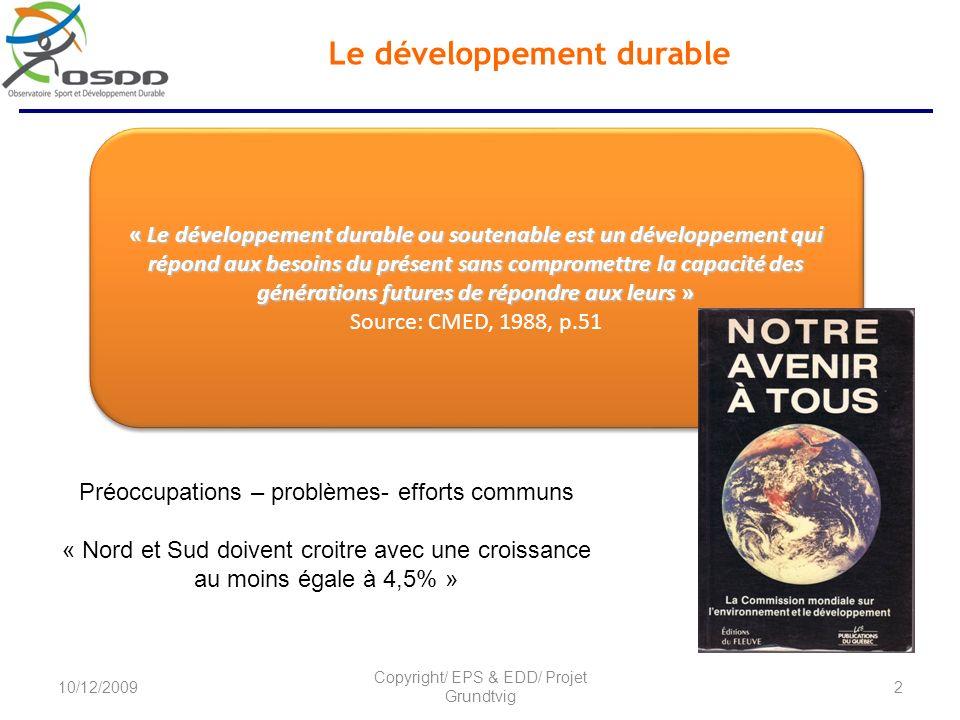 Le développement durable « Le développement durable ou soutenable est un développement qui répond aux besoins du présent sans compromettre la capacité