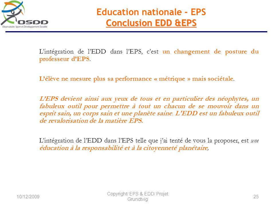 Conclusion EDD &EPS Education nationale - EPS Conclusion EDD &EPS Lintégration de lEDD dans lEPS, cest un changement de posture du professeur dEPS.