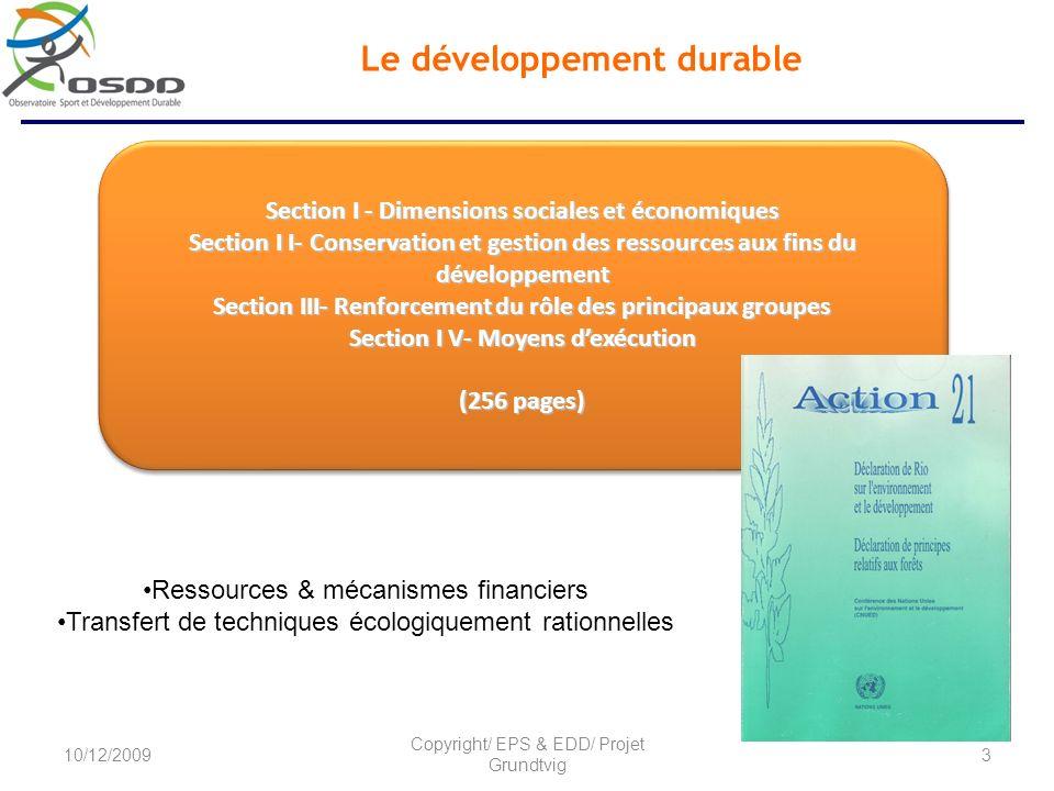 Le développement durable Section I - Dimensions sociales et économiques Section I I- Conservation et gestion des ressources aux fins du développement