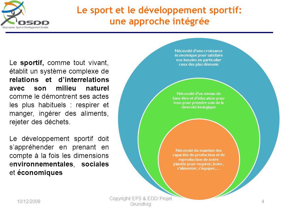 Le sport et le développement sportif: une approche intégrée Nécessité d'une croissance économique pour satisfaire nos besoins en particulier ceux des
