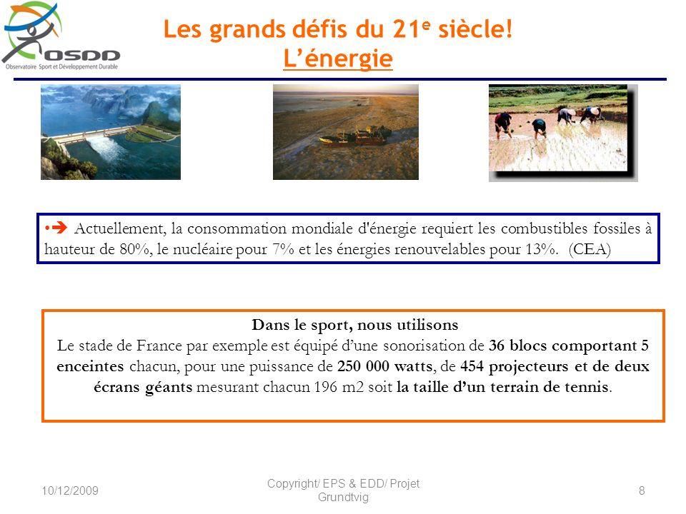 Les grands défis du 21 e siècle! Lénergie Dans le sport, nous utilisons Le stade de France par exemple est équipé dune sonorisation de 36 blocs compor