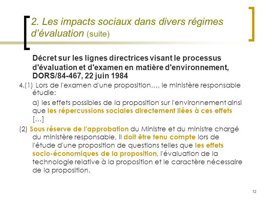 12 2. Les impacts sociaux dans divers régimes dévaluation (suite) Décret sur les lignes directrices visant le processus d'évaluation et d'examen en ma