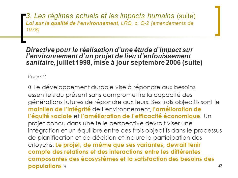 23 3. Les régimes actuels et les impacts humains (suite) Loi sur la qualité de lenvironnement, LRQ, c. Q-2 (amendements de 1978) Page 2 « Le développe