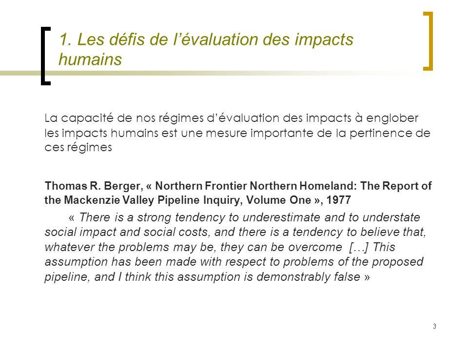 3 1. Les défis de lévaluation des impacts humains La capacité de nos régimes dévaluation des impacts à englober les impacts humains est une mesure imp