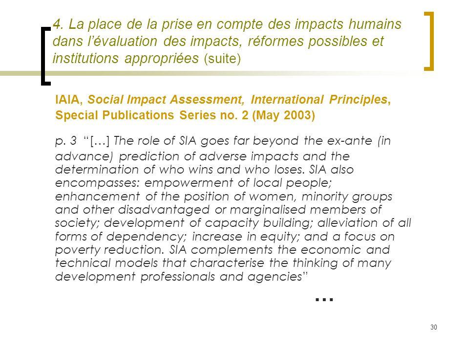 30 4. La place de la prise en compte des impacts humains dans lévaluation des impacts, réformes possibles et institutions appropriées (suite) IAIA, So
