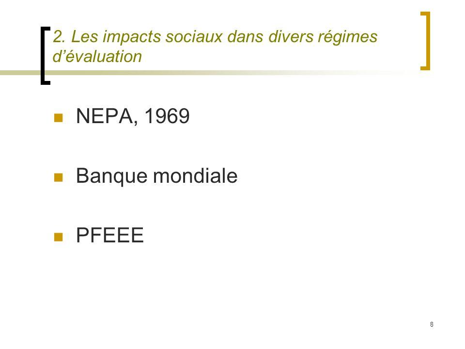 8 2. Les impacts sociaux dans divers régimes dévaluation NEPA, 1969 Banque mondiale PFEEE