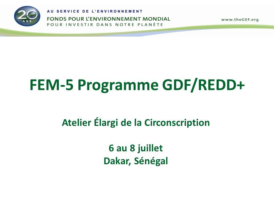 Le Programme GDF/REDD-plus du FEM-5 Objectif: Réaliser des bénéfices multiples environnementaux et sociaux pour tous les types de forêts