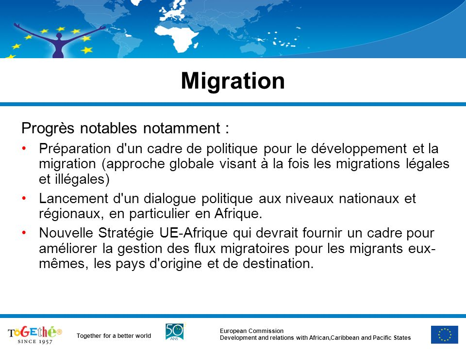 European Commission Development and relations with African,Caribbean and Pacific States Together for a better world Migration Progrès notables notamme