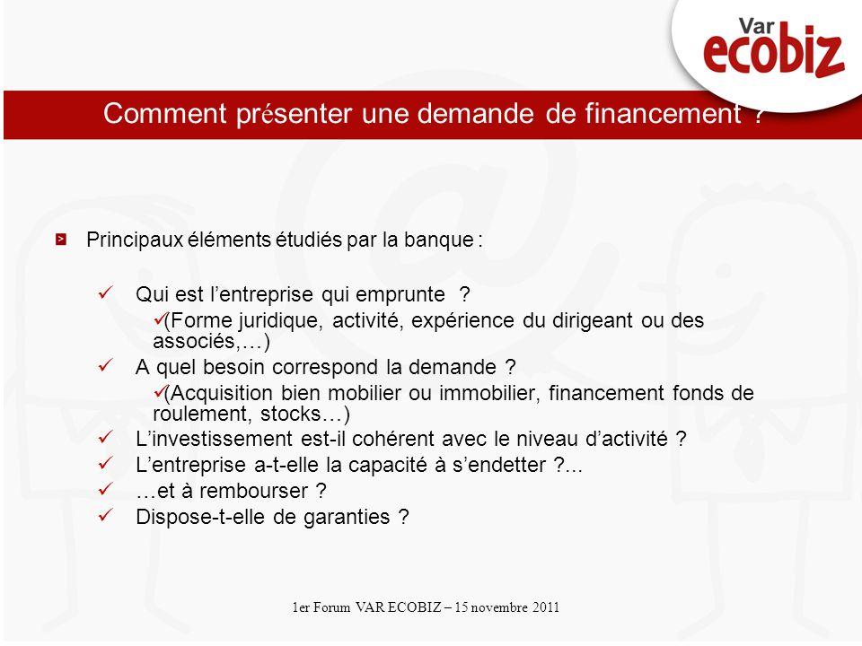 Cliquez et modifiez le titre Cliquez pour modifier les styles du texte du masque Deuxième niveau 1er Forum VAR ECOBIZ – 15 novembre 2011 Comment pr é senter une demande de financement .