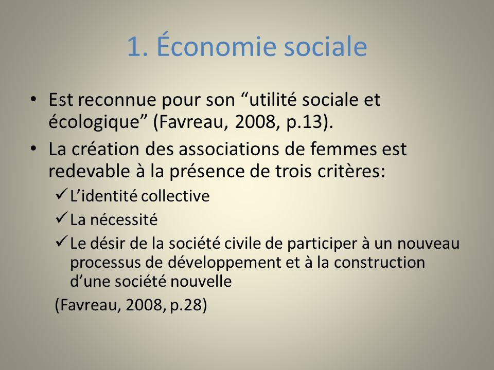 1. Économie sociale Est reconnue pour son utilité sociale et écologique (Favreau, 2008, p.13). La création des associations de femmes est redevable à