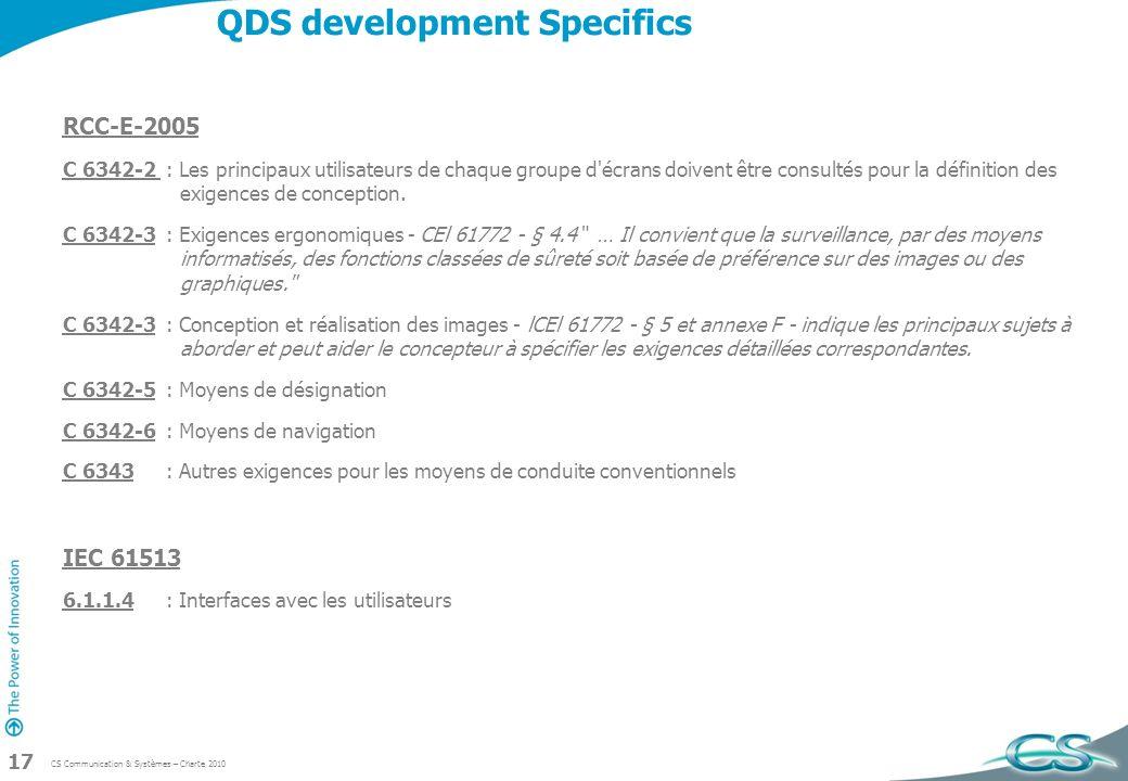 CS Communication & Systèmes – Charte 2010 17 QDS development Specifics RCC-E-2005 C 6342-2 : Les principaux utilisateurs de chaque groupe d'écrans doi