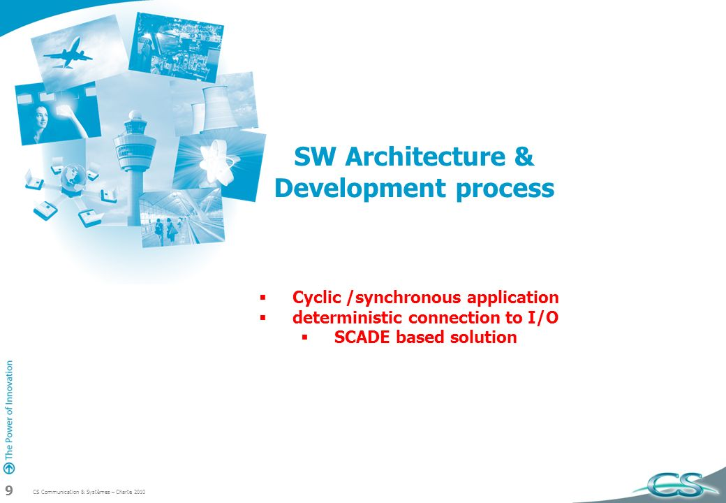 CS Communication & Systèmes – Charte 2010 30 QDS SW Architecture
