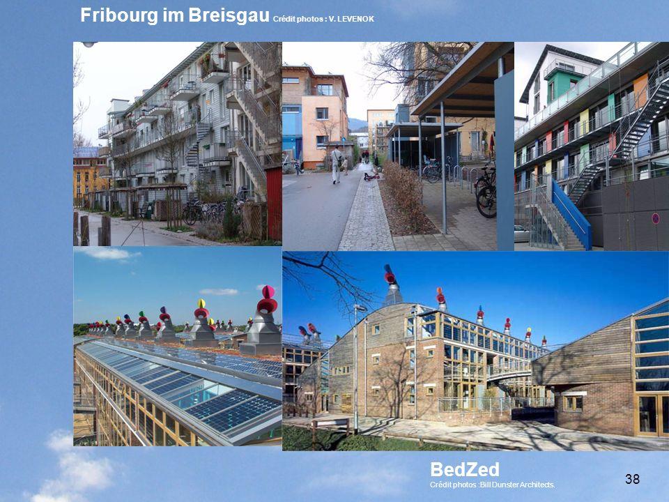 Futur Facteur 4 38 Fribourg im Breisgau Crédit photos : V. LEVENOK BedZed Crédit photos :Bill Dunster Architects. 38