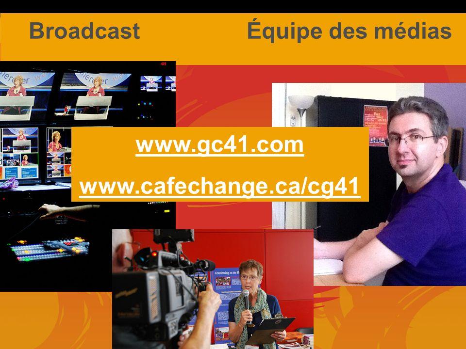 Broadcast Équipe des médias www.gc41.com www.cafechange.ca/cg41